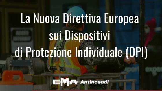 La Nuova Direttiva Europea sui Dispositivi di Protezione Individuale